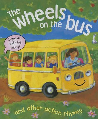 The Wheels on the Bus, and Other Action Rhymes By Baxter, Nicola/ Buckingham, Gabriella (ILT)